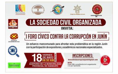 EN HUANCAYO, I FORO CÍVICO CONTRA LA CORRUPCIÓN EN JUNÍN : VIERNES 18 DE MAYO DE 2018.